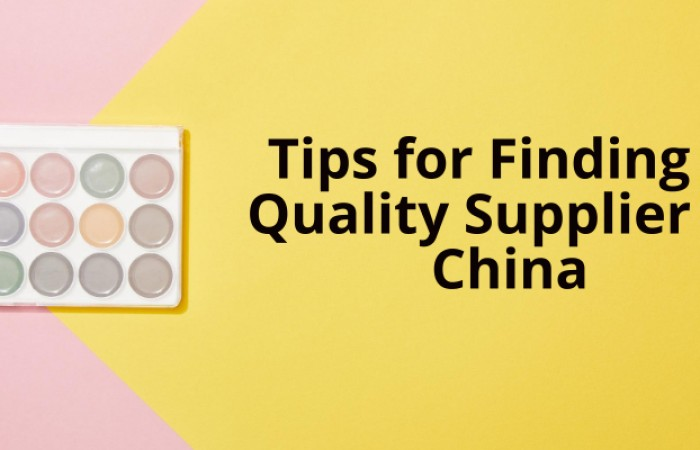 10 Tips for Finding a Quality Supplier in China