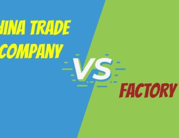 China Trade Company vs Factory: How to Choose, 2021