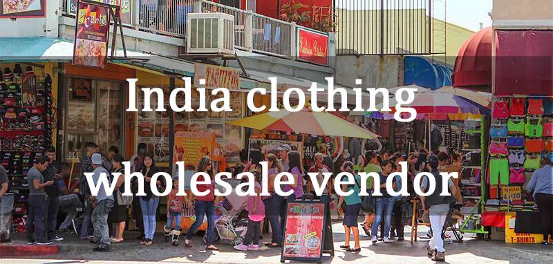 india wholesale clothing vendors