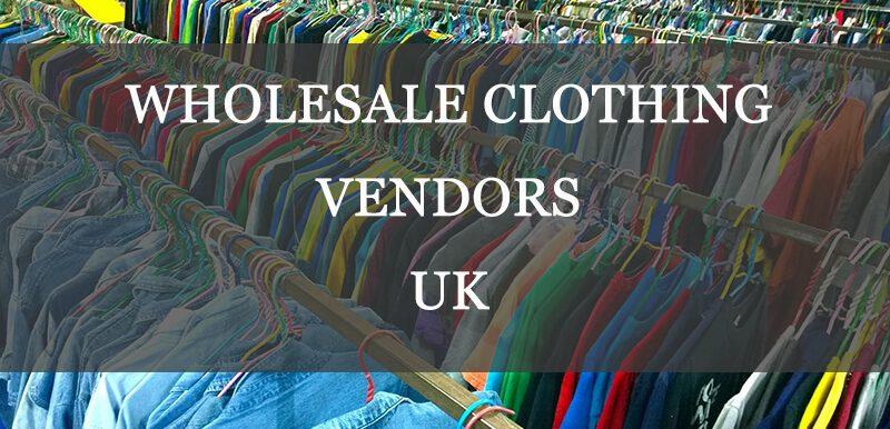 wholesale clothing vendors UK