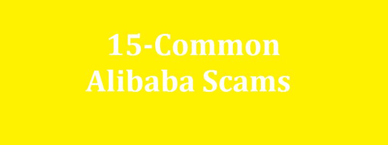 15-Common Alibaba Scams