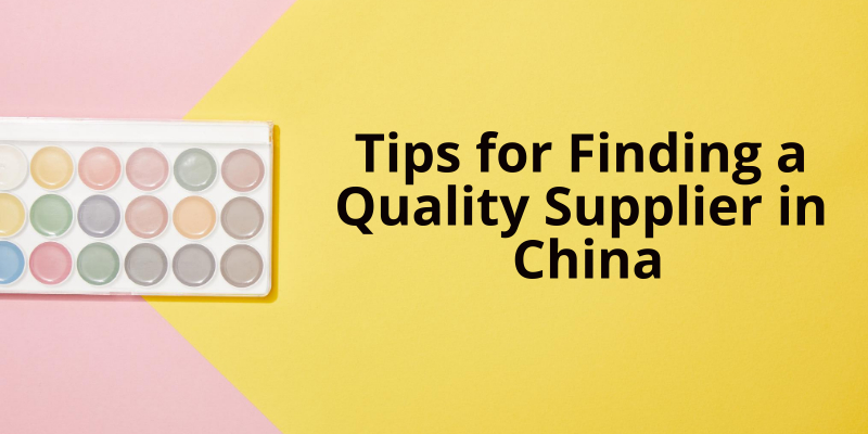 Tips for Finding a Quality Supplier in China