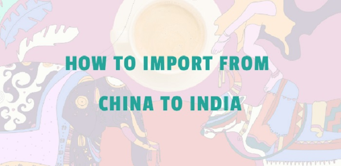 how to import from China to India